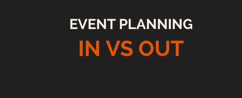 Event planning - in vs out